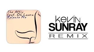 The Attic feat. Oh Laura - Release Me (Kevin Sunray Remix)  [2009]