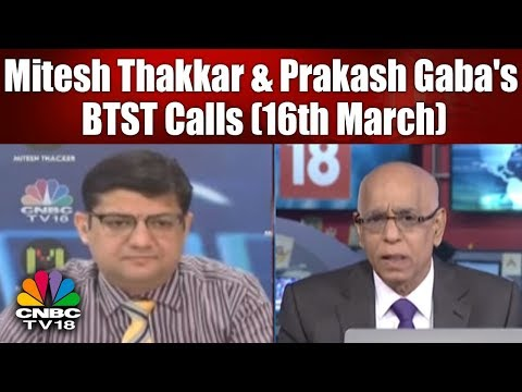 CLOSING BELL | Mitesh Thakkar & Prakash Gaba's BTST Calls (16th March) | CNBC TV18
