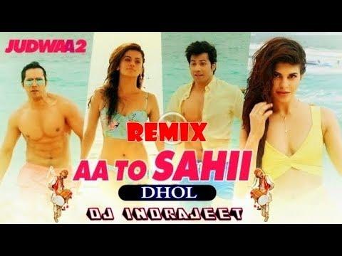 Judwaa 2 || Aa Toh Sahii || (Remix} || Dj InDrajeet JBP (7828780767)