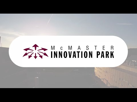 McMaster Innovation Park Video Recap