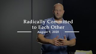 Radically Committed to Each Other