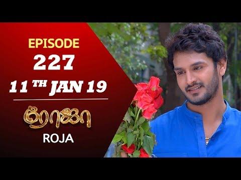 ROJA Serial | Episode 227 | 11th Jan 2019 | ரோஜா | Priyanka | SibbuSuryan | Saregama TVShows Tamil