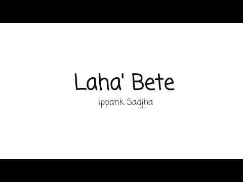 Ippank Sadjha - Laha Bete || Lirik