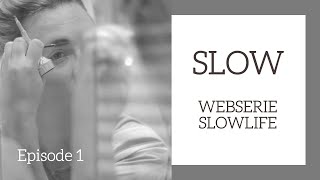 SLOW | Episode 1 | WEBSERIE SLOWLIFE