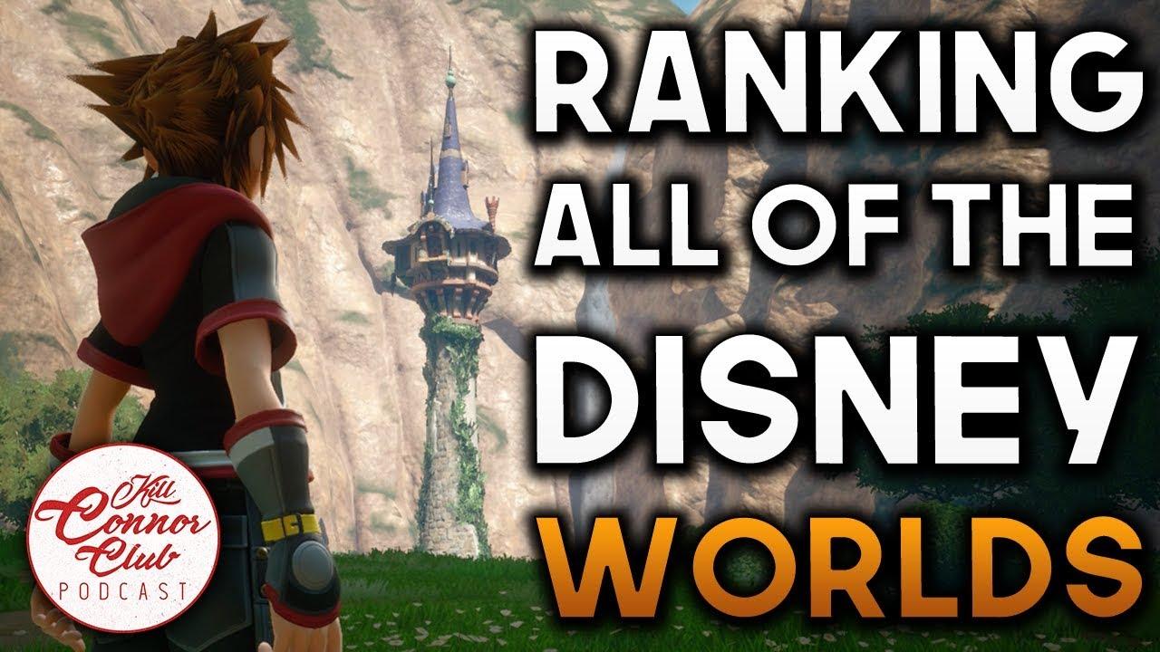 Kingdom Hearts 3 - Ranking All the Disney Worlds (Kill Connor Club #93 Highlight)