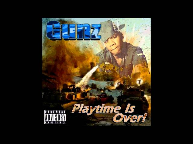 Gunz-Playtime Is Over