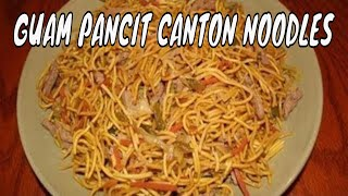 Guam Food: Filipino Pancit Canton Stir Fry Noodles