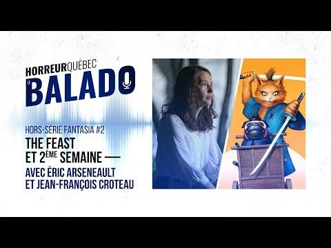 Horreur Québec: le balado - The Feast et 2e semaine de Fantasia (Hors-série #2)