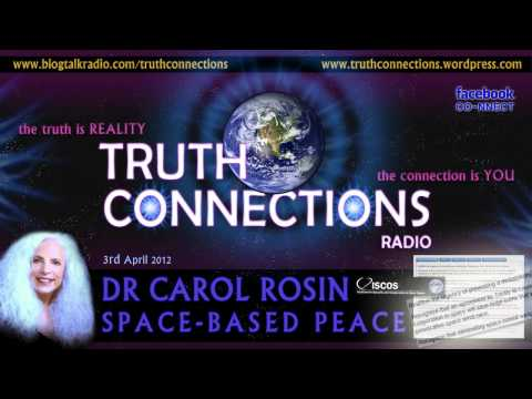 Dr Carol Rosin: Space-Based Peace - Truth Connections Radio