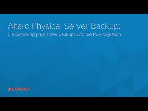 Altaro Physical Server Backup: die Erstellung physischer Backups und die P2V-Migration