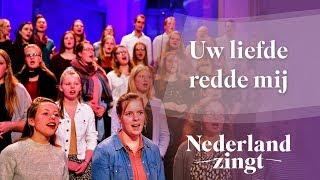 Nederland Zingt: Uw liefde redde mij
