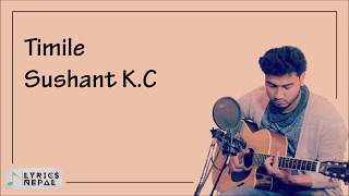 Sushant Kc Timile Lyrics.mp3
