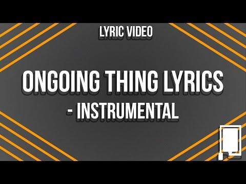 Ongoing thing Lyrics - Instrumental