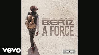 Docteur Beriz - A force (Audio)