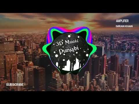 Amplifier   3D Audio Song   Bass Boosted   Imran Khan   Punjabi song   Virtual 3D Audio   HQ