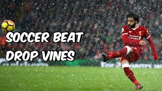 Soccer Beat Drop Vines #69