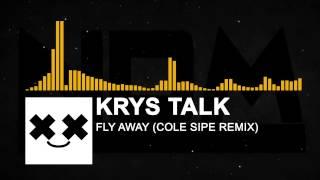 Krys Talk - Fly Away (Cole Sipe Remix)