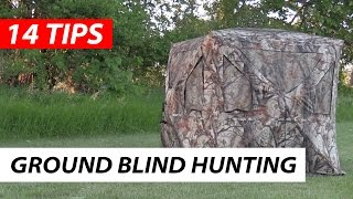 Hunting in a Ground Blind - 14 Tips