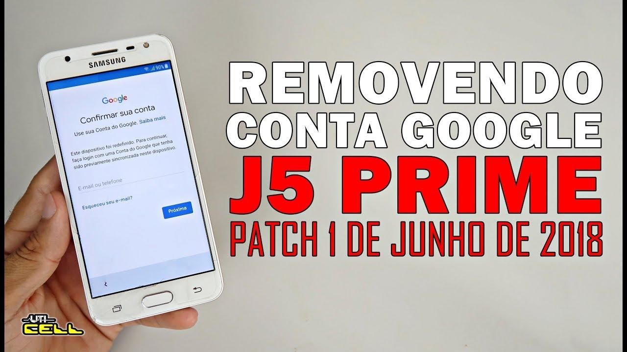 Removendo Conta Google Do Samsung Galaxy J5 Prime Patch 2018
