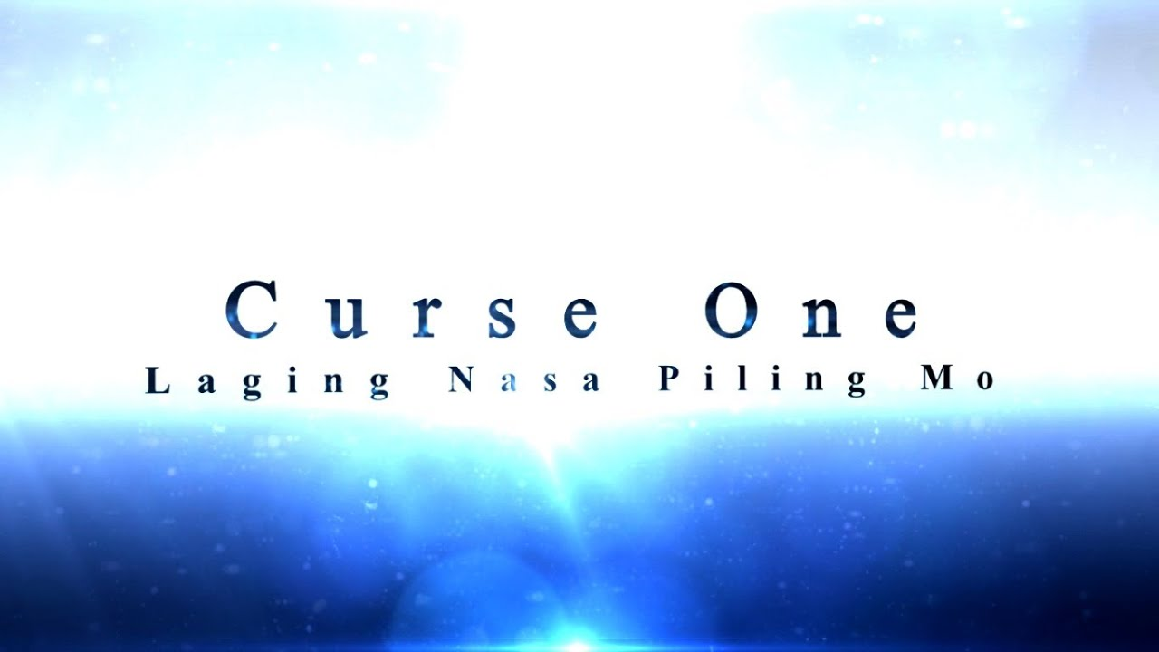 laging nasa piling mo curse one free mp3