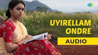 Uyirellam Ondre Audio Song Maveeran Kittu Romantic Song