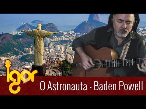 Baden Powell – O Astronauta – Igor Presnyakov – fingerstyle guitar (aula de violão)