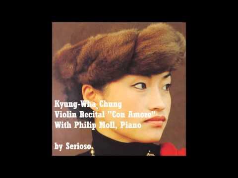 Kyung Wha Chung, Violin Recital , Con Amore