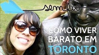 TORONTO - Como viver barato em Toronto   Sem Fio.tv