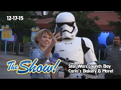 Attractions - The Show - Star Wars Launch Bay; Carlo's Bakery; latest news - Dec. 17, 2015