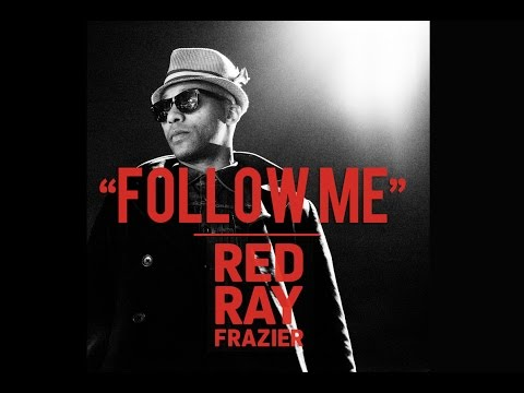 Follow Me By Redray Frazier