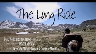 The Long Ride - Horseback Adventure on the Pacific Crest Trail 2017