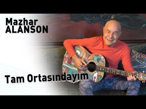 Mazhar Alanson - Tam Ortasındayım (Lyrics | Şarkı Sözleri)