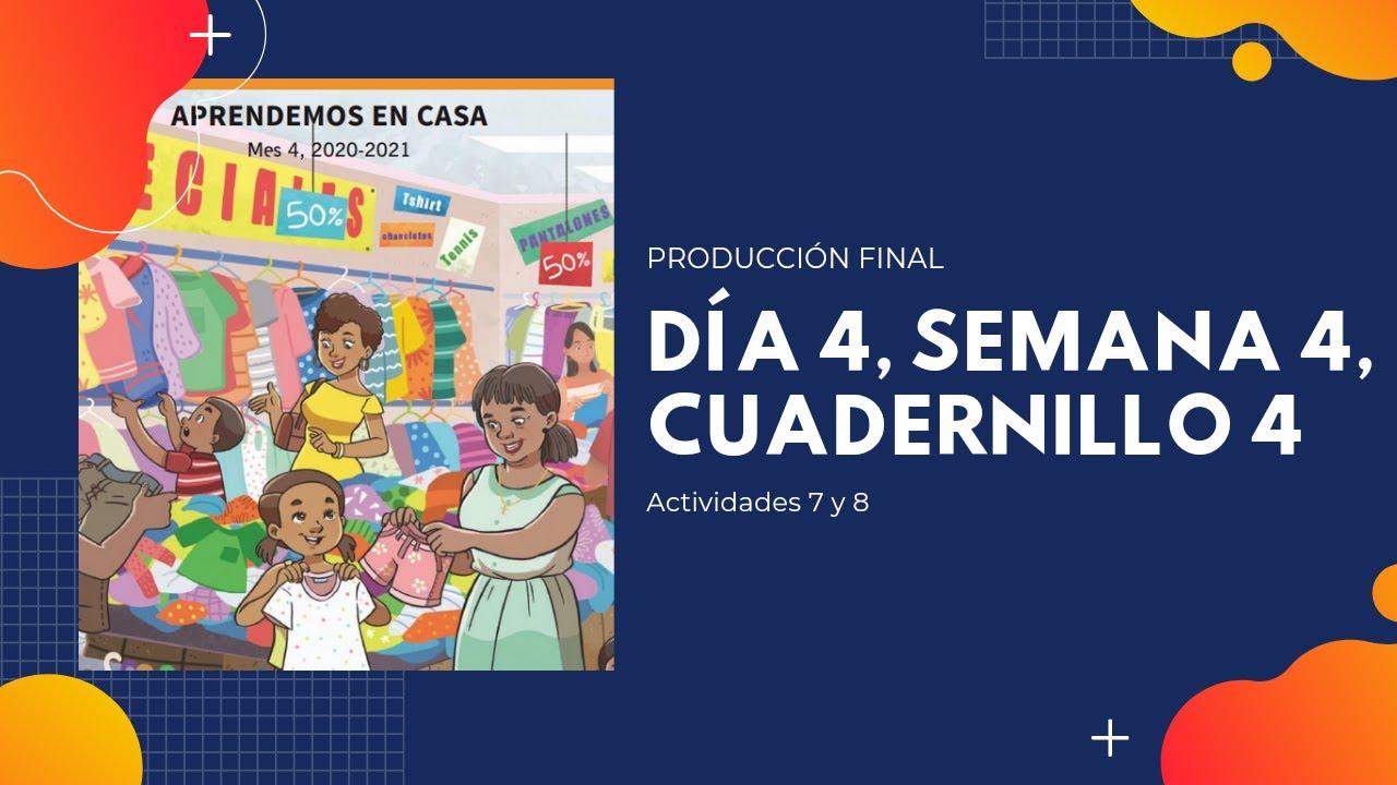 Día 4, Actividad 7 y 8, Semana 4, Cuadernillo 4, Páginas 45 y 46 para 4to, 5to y 6to de Primaria