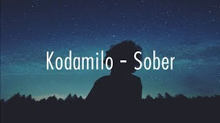 Kodamilo - Sober (Lyrics)