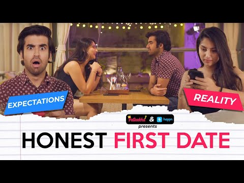 Honest First Date | Expectation Vs Reality Ft. Twarita Nagar & Abhishek Kapoor | Pataakha