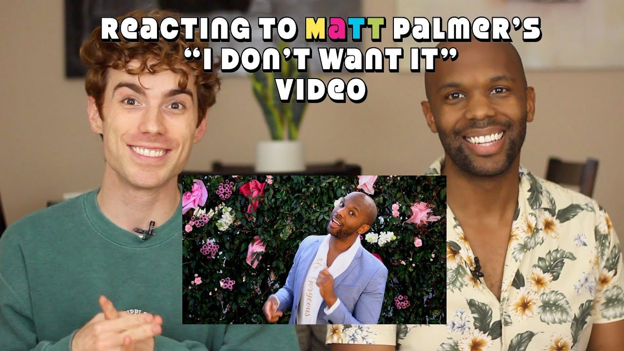 "Reacting to Matt Palmer's ""I Don't Want It"" Music Video!"