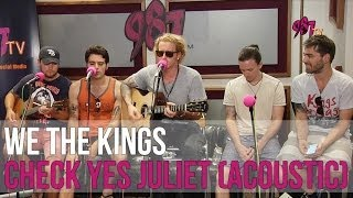 We The Kings - Check Yes Juliet (Acoustic HQ)