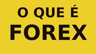Forex - O que é, definição e conceito de FOREX
