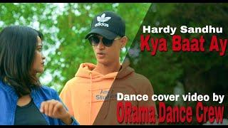 Harrdy Sandhu Kya Baat Ay Dance Cover By O Rama Dance Crew.mp3