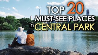 Top 20 MUST SEE Places in CENTRAL PARK