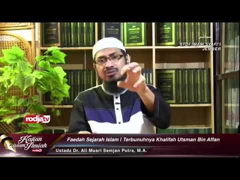 Kisah terbunuhnya khalifah Utsman Bin Affan - Ustadz Dr. Ali Musri Semjan Putra, M.A