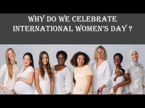 Why Do We Celebrate International Women's Day ?