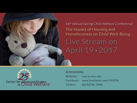 CASCW Spring Conference 2017 | The Impact of Housing & Homelessness on Child Well-Being