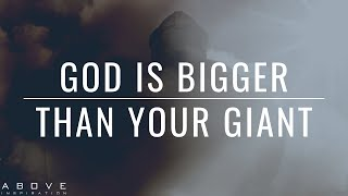 GOD IS BIGGER TΗAN YOUR GIANT   Focus On How Big Your God Is - Inspirational & Motivational Video