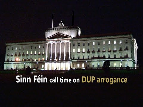 Sinn Féin call time on DUP arrogance