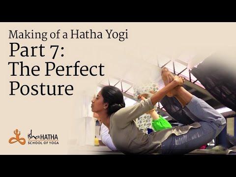 Making of a Hatha Yogi - Part 7: The Perfect Posture