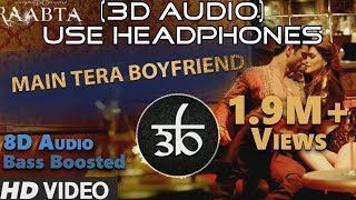 3D Audio | Main Tera Boyfriend | 8D Audio | Raabta | Arijit Singh | Virtual 3D Audio | HQ