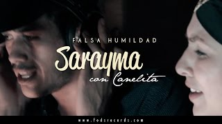 sarayma ft canelita falsa humildad video oficial