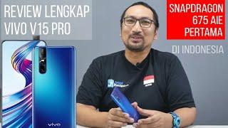 Review Lengkap Vivo V15 Pro: Hape 5 Jutaan Tercanggih dan Terbaik? Snapdragon 675 - Indonesia