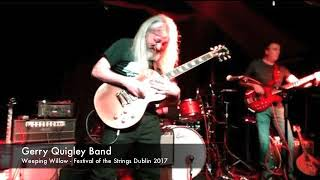 Gerry Quigley Band - Weeping Willow - Festival of the Strings Dublin 2017 streaming